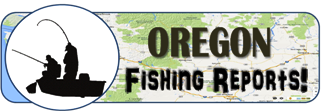 Oregon Fishing Reports